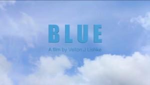 Blue, Dir: Velton Lishke