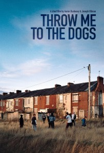 Throw Me to the Dogs Poster
